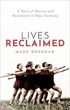 Lives Reclaimed (eBook, PDF) - Roseman, Mark