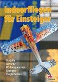 Indoorfliegen für Einsteiger (eBook, ePUB)