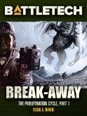 BattleTech: Break-Away (Proliferation Cycle #1) (eBook, ePUB)