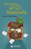 Schwäbisches Witze-Schatzkistle (eBook, ePUB)