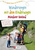 Wanderungen mit dem Kinderwagen Münchner Umland (eBook, ePUB)