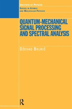 Quantum-Mechanical Signal Processing and Spectral Analysis (eBook, PDF) - Belkic, Dzevad