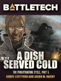 BattleTech: A Dish Served Cold (Proliferation Cycle #5) (eBook, ePUB)