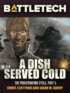 BattleTech: A Dish Served Cold (Proliferation Cycle #5) (eBook, ePUB) - Hartford, Chris; Hardy, Jason M.