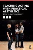 Teaching Acting with Practical Aesthetics (eBook, ePUB)