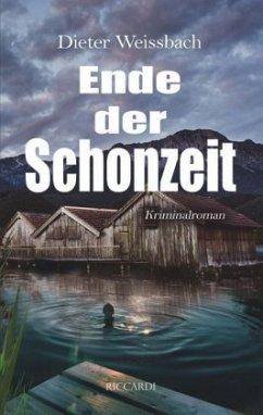 Ende der Schonzeit - Weißbach, Dieter