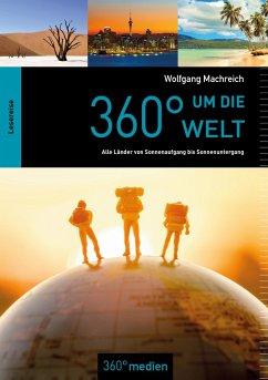 360° um die Welt - Machreich, Wolfgang