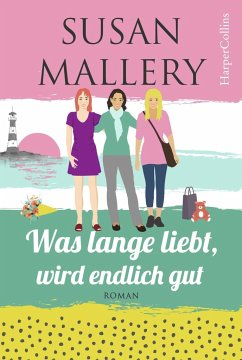 Was lange liebt, wird endlich gut / Mischief Bay Bd.2 - Mallery, Susan