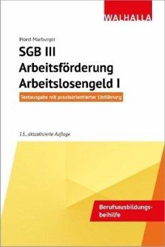 SGB III - Arbeitsförderung - Arbeitslosengeld I - Marburger, Horst