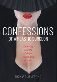 Confessions of a Plastic Surgeon