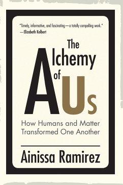 The Alchemy of Us - Ramirez, Ainissa