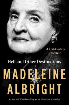 Hell and Other Destinations - Albright, Madeleine