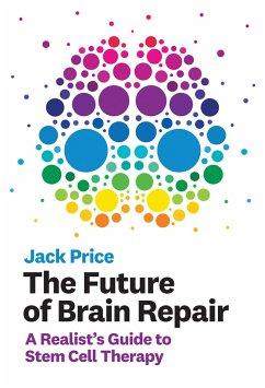 The Future of Brain Repair - Price, Jack
