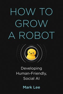 How to Grow a Robot - Lee, Mark H. (Professor, Aberystwyth University)