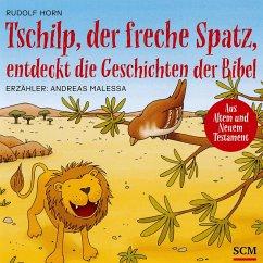 Tschilp, der freche Spatz, entdeckt die Geschichten der Bibel (MP3-Download) - Horn, Rudolf