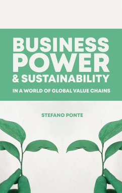 Business, Power and Sustainability in a World of Global Value Chains (eBook, ePUB) - Ponte, Stefano