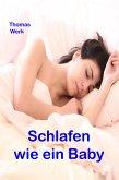 Schlafen wie ein Baby (eBook, ePUB)