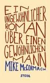 Ein ungewöhnlicher Roman über einen gewöhnlichen Mann (eBook, ePUB)