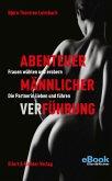 Abenteuer männlicher VerFührung (eBook, ePUB)