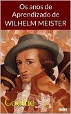 Os Anos de Aprendizado de Wilhelm Meister - Goethe (eBook, ePUB)