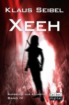 Xeeh (eBook, ePUB) - Seibel, Klaus