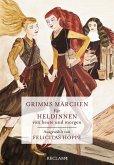 Grimms Märchen für Heldinnen von heute und morgen (eBook, ePUB)