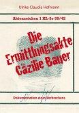 Aktenzeichen 1 KL-So 59/42: Die Ermittlungsakte Cäzilie Bauer (eBook, ePUB)