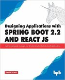 Designing Applications With Spring Boot 2.2 and React JS (eBook, ePUB)