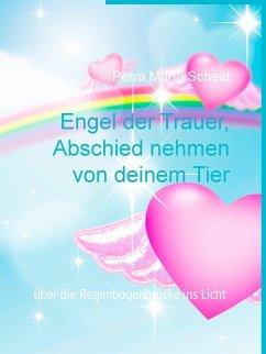 Engel der Trauer, Abschied nehmen von deinem Tier (eBook, ePUB)