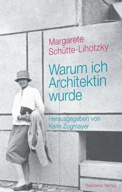 Warum ich Architektin wurde (eBook, ePUB) - Schütte-Lihotzky, Margarete