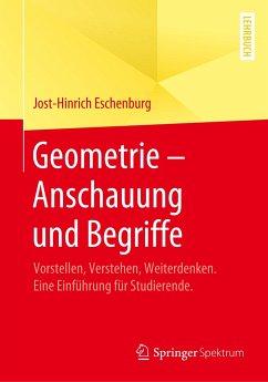 Geometrie - Anschauung und Begriffe - Eschenburg, Jost-Hinrich