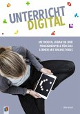 Unterricht digital - Methoden, Didaktik und Praxisbeispiele für das Lernen mit Online-Tools