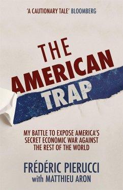 The American Trap - Pierucci, Frédéric