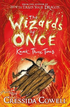 The Wizards of Once 3: Knock Three Times - Cowell, Cressida
