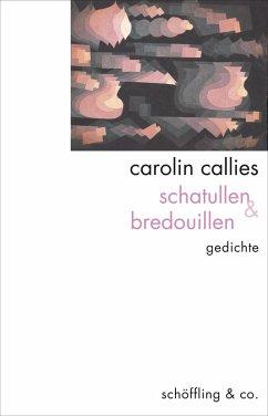 schatullen & bredouillen (Mängelexemplar) - Callies, Carolin