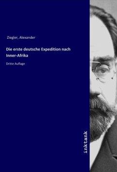 Die erste deutsche Expedition nach Inner-Afrika