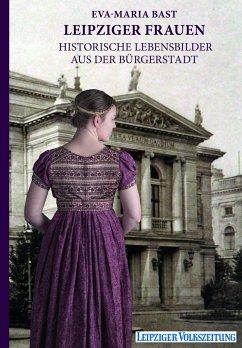 Leipziger Frauen - Bast, Eva-Maria