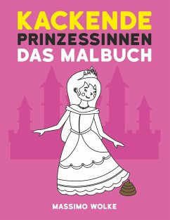 Kackende Prinzessinnen - Das Malbuch - Wolke, Massimo
