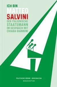 Ich bin Matteo Salvini - Giannini, Chiara; Salvini, Matteo