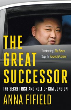 The Great Successor - Fifield, Anna
