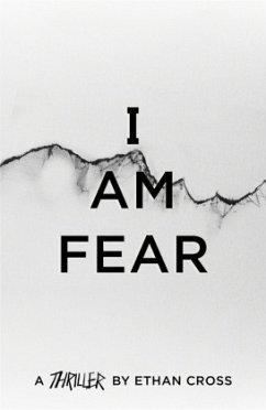 I Am Fear - Cross, Ethan