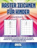 Zeichnung für Kinder 5 - 7 Jahre (Raster zeichnen für Kinder - Anime): Dieses Buch bringt Kindern bei, wie man Comic-Tiere mit Hilfe von Rastern zeich