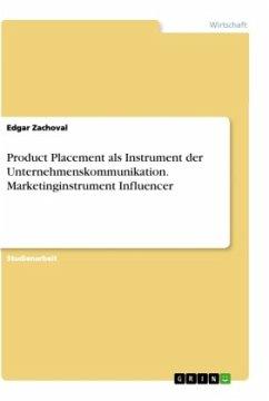Product Placement als Instrument der Unternehmenskommunikation. Marketinginstrument Influencer