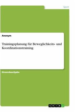 Trainingsplanung für Beweglichkeits- und Koordinationstraining