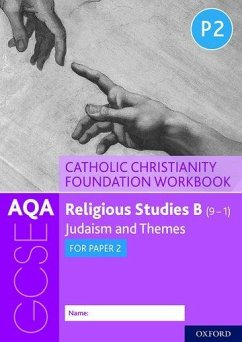 AQA GCSE Religious Studies B (9-1): Catholic Christianity Foundation Workbook - Clucas, Ann; Smith, Peter