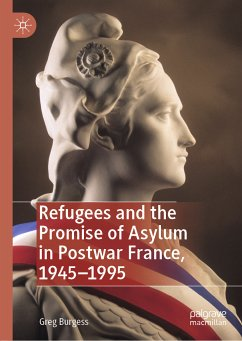 Refugees and the Promise of Asylum in Postwar France, 1945-1995 (eBook, PDF)