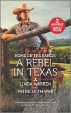 Home on the Ranch: A Rebel in Texas (eBook, ePUB)