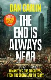The End is Always Near: Apocalyptic Moments from the Bronze Age Collapse to Nuclear Near Misses (eBook, ePUB)