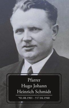 Pfarrer Hugo Johann Heinrich Schmidt (eBook, ePUB) - Ritzel, Nataly