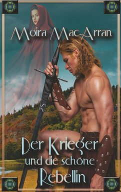 Der Krieger und die schöne Rebellin (eBook, ePUB)